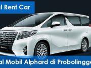 Rental Mobil Alphard di Probolinggo